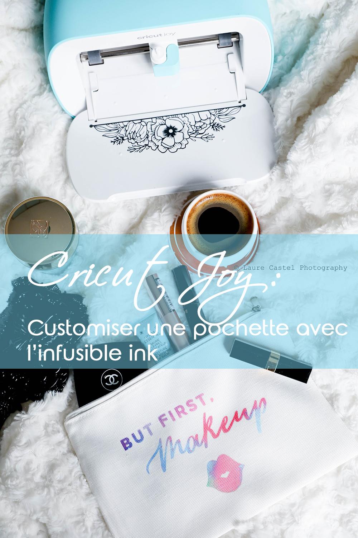 Customiser une trousse avec l'Infusible Ink de Cricut | Les Petits Riens
